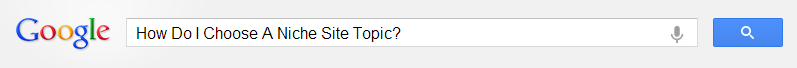 How Do I Choose A Niche Site Topic